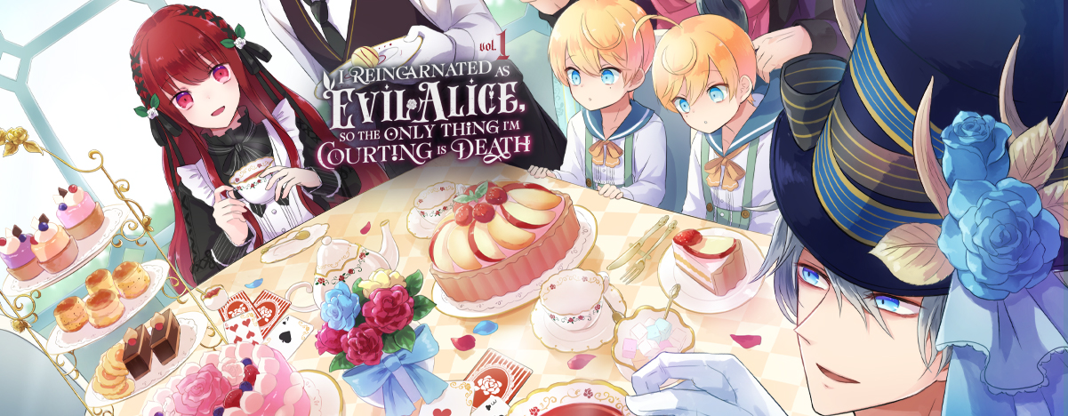 I Reincarnated As Evil Alice, So the Only Thing I'm Courting Is Death! Volume 1